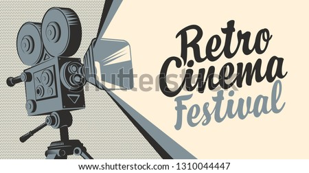 Vector poster for retro cinema festival with old fashioned movie projector or camera. Movie background with calligraphic inscription. Can be used for flyer, banner, poster, web page, background