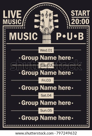 Vector poster for the beer pub with live music with image of guitar neck on black background. A daily schedule of performances of music groups