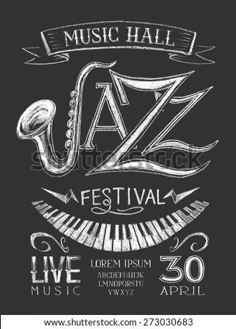 Vector poster Jazz festival on blackboard. Eps8. RGB. Global color. Gradients free. Each of the elements have a semantic grouping