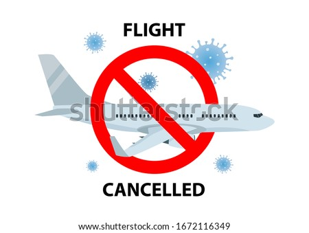 Vector poster of Flight cancelled with plain, virus 2019-ncov and forbidden sign on isolated white. Flight cancelled illustration, Pandemic Novel coronavirus disease. Impact of Corona virus COVID-19.  Foto d'archivio ©