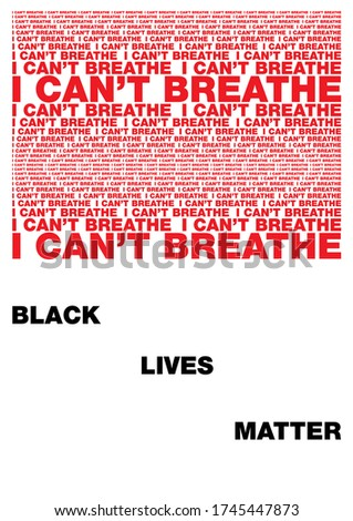 Vector poster on a white background. The inscription I can't breathe. Racism in the usa. Death of George Floyd. The inscription black lives matter. Riot in the usa. Police wilding. Protests in the usa