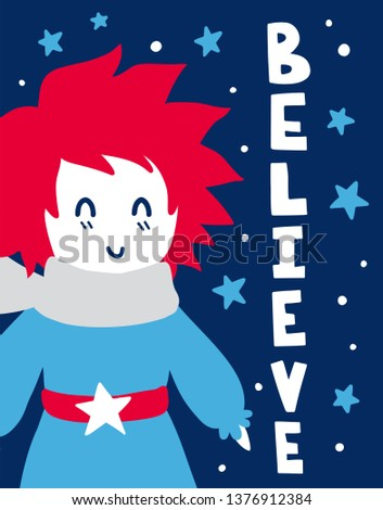Vector poster with phrase, boy and decor elements. Typography card, color image. Fairytale theme, the little prince. Design for t-shirt and prints. Believe.
