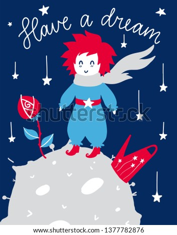 Vector poster with phrase, boy and planet. Typography card, color image. Fairytale theme. Design for t-shirt and prints. Have a dream.