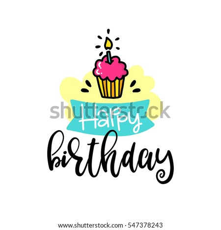 Vector poster with phrase, cake and decor elements. Typography card, color image. Happy birthday. Design for t-shirt and prints.