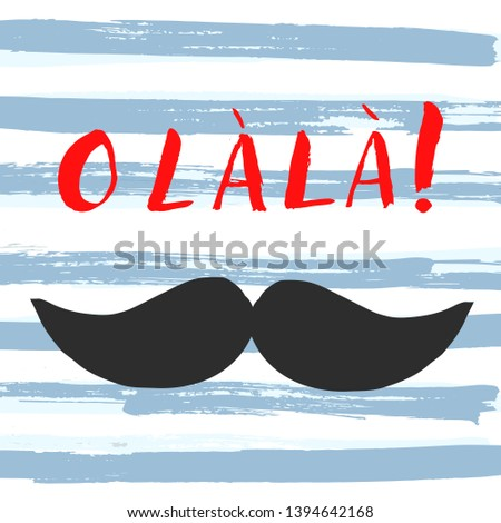 Vector poster with quote O la la, black cartoon moustache and text upon striped blue and white background with texture Foto stock ©