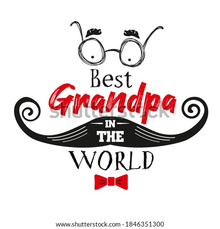 Vector quote - The best grandfather in the world. Gift to grandfathers. Happy grandparents day card. Stock photo ©