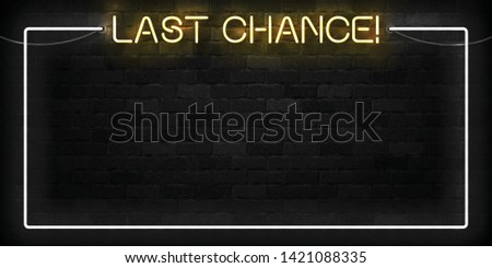 Vector realistic isolated neon sign of Last Chance frame logo for template decoration and invitation layout on the wall background.