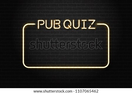 Vector realistic isolated neon sign of Pub Quiz lettering with frame for decoration and covering on the wall background.