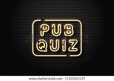 Vector realistic isolated neon sign of Pub Quiz logo for decoration and covering on the wall background.
