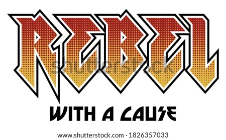 Vector Rebel Halftone Rock Slogan Artwork For Apparel and Other Uses Stock photo ©