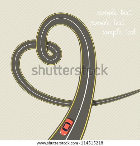 Vector road in form of heart with red car. Romantic background with concept of travel, adventure and hazard. Original greeting card Valentines Day. Abstract illustration of steep turn with text box