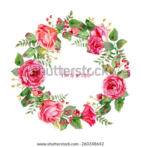 Vector round frame of watercolor roses and berries. Watercolor illustration wreath of flowers. Can be used as a greeting card for background of Valentine\'s day, birthday, mother\'s day and so on.