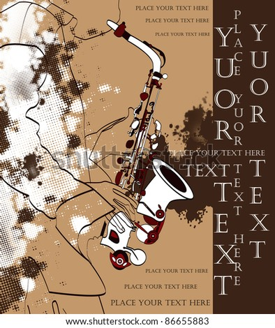 vector saxophone and musical person, jazz grunge background for text