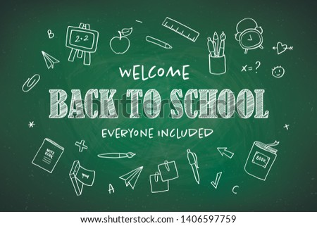 Vector school banner template. Welcome back to school chalk everyone included text and education icon set on green chalkboard. Concept of inclusive education. Design for schools, courses, colleges.