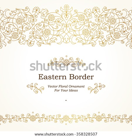Vector seamless border in Eastern style on light background. Ornate element for design. Place for text. Ornament for wedding invitations, birthday and greeting cards. Floral golden oriental decor. #358328507