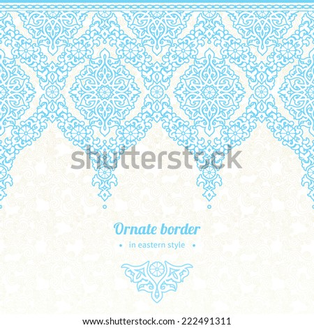 Vector seamless border in Eastern style. Ornate element for New Year's design. Ornamental lace pattern for wedding invitations and greeting cards. Elegant winter lacy decor.