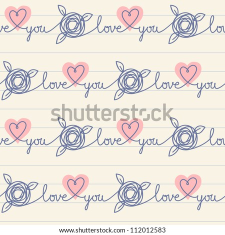 Vector seamless pattern with stylized hearts, flowers and amorous lettering on a sheet of notebook. Romantic light background Valentines Day's or wedding with text Love You. Abstract cute illustration