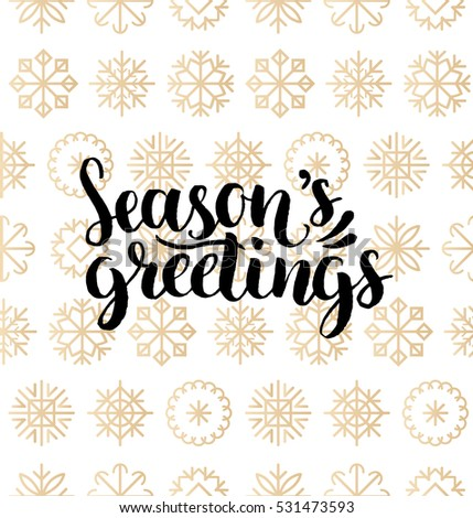 Vector Season's Greetings lettering design on snowflakes background. Christmas or New Year's seamless pattern. Happy Holidays card, poster concept.