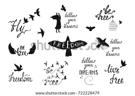 Vector set of hand drawn calligraphy phrases with flying birds, angel wings. Romantic typography design. Motivation and inspiration quotes about freedom for t-shirt, prints, posters.