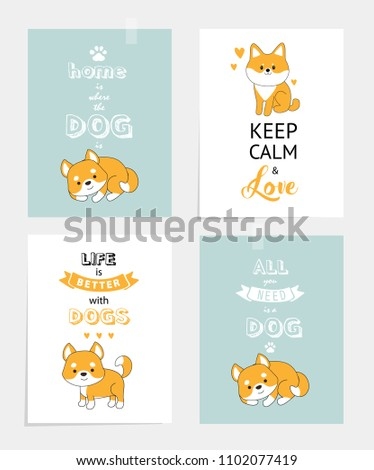 Vector set of motivating posters with dogs. life is better with the dog. keep calm and love the dog, home is where the dog. shibu inu