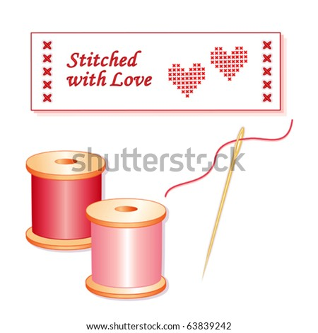 vector - Sewing Label, Stitched with Love. Valentine red cross stitch hearts, rose and pink spools of thread, gold needle, thread, isolated on white background. EPS8 compatible.