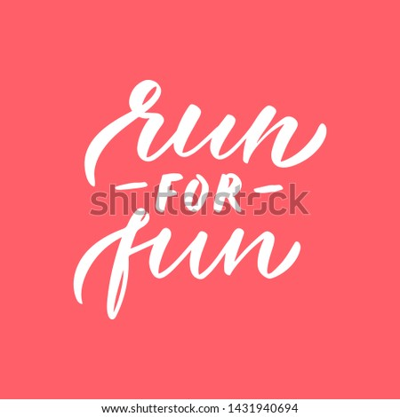 """Vector Sport quote lettering """"run for fun"""" with motivating quotation phrase """""""", - stock vector eps10. Handwritten composition for posters, background, postcard, banner, stories, posts etc."""