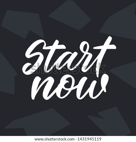 """Vector Sport quote lettering """"Start now"""" with motivating quotation phrase """""""", - stock vector eps10. Handwritten composition for posters, background, postcard, banner, stories, posts etc."""