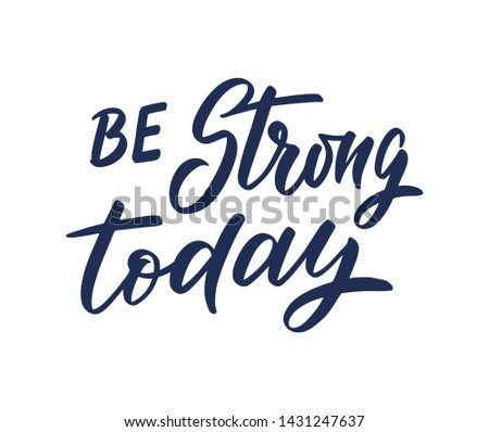 """Vector Sport quote lettering with motivating quotation phrase """"Be strong today"""", - stock vector eps10. Handwritten composition for posters, background, postcard, banner, stories, posts etc."""