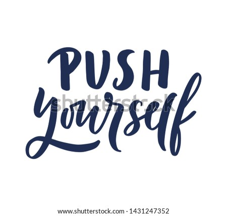 """Vector Sport quote lettering with motivating quotation phrase """"Push yourself"""", - stock vector eps10. Handwritten composition for posters, background, postcard, banner, stories, posts etc."""