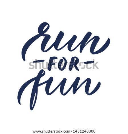 """Vector Sport quote lettering with motivating quotation phrase """"Run and fun"""", - stock vector eps10. Handwritten composition for posters, background, postcard, banner, stories, posts etc."""