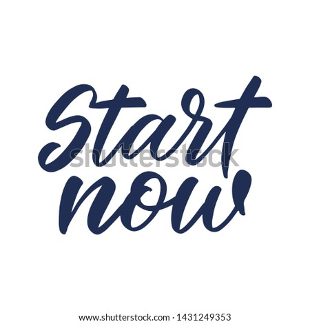 """Vector Sport quote lettering with motivating quotation phrase """"Start now"""", - stock vector eps10. Handwritten composition for posters, background, postcard, banner, stories, posts etc."""
