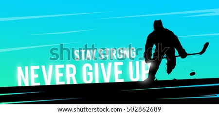 Vector sports web banner. Motivational concept. The silhouette of the athlete. Hockey player shoot the puck and attack. Never give up.
