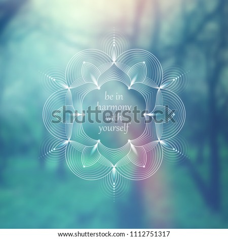 Vector square template for web and social media; Wonderful sacred geometry on landscape blurred background with motivational phrase or place for your text.
