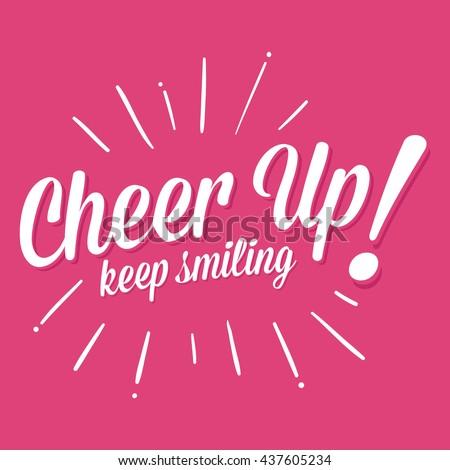 vector stock of cheer up keep
