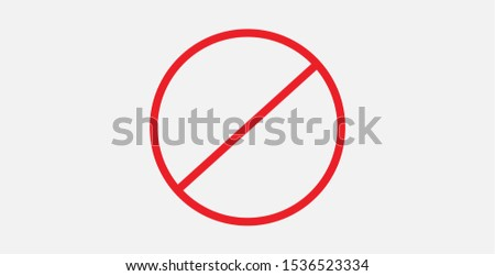 Vector stop sign icon. Red no entry sign. No sign, red warning isolated. Prohibition Icon. Circle with a slash. Ban symbol. Cancel, delete, embargo, exit, interdict. Negative, No icon. Forbidden sign