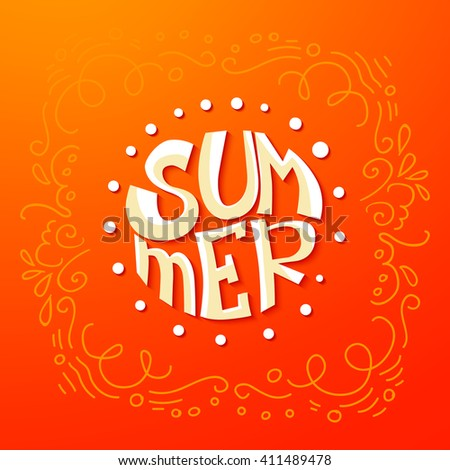 Vector summer background. Hand written type illustration. Lettering typography poster. Season fun quote.