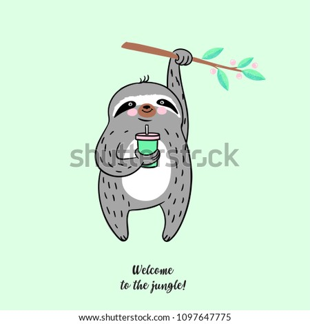 Vector summer illustration of cute sloth hanging on a branch with cocktail in his hands, lettering welcome to the jungle, poster for zoo, cafe, playground, drawn with tablet, hand drawn imitation