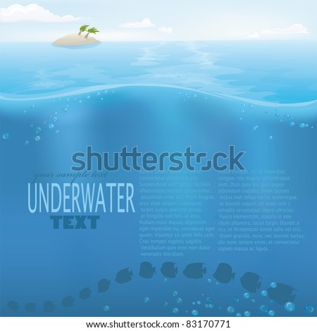 Vector summer nature series. Underwater sea ocean background with copyspace. Water surface with lonely island in the back with clouds and blue sky. Text easy removable