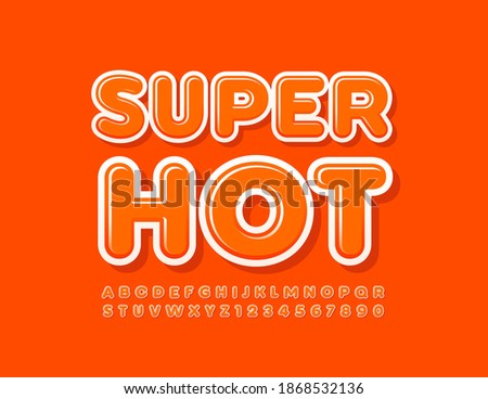 Vector Super Hot Alphabet set. Bright modern Font. Orange Uppercase Letters and Numbers