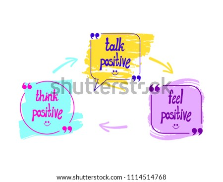 Vector Talk Bubbles with Words: Think, Talk and Feel Positive, Optimistic Lifestyle Concept, Hand Drawn Arrows, Leader Scheme.