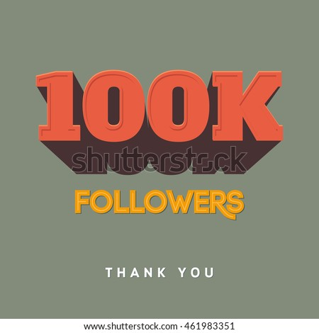 Vector thanks design template for network friends and followers. Thank you 100 000 followers card. Image for Social Networks. Web user celebrates a large number of subscribers or followers #461983351
