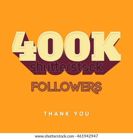 Vector thanks design template for network friends and followers. Thank you 400 K followers card. Image for Social Networks. Web user celebrates a large number of subscribers or followers #461942947