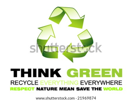 Think Green Recycling Vector Think Green And Respect