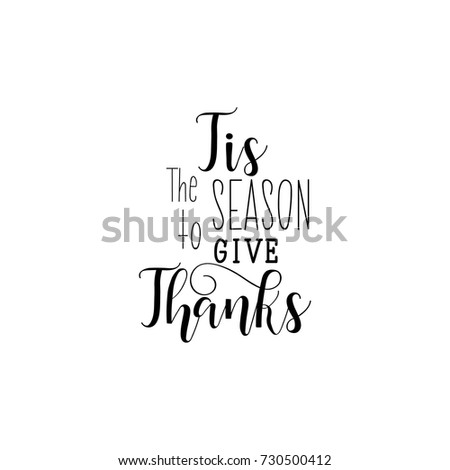 Vector Tis the season to give Thanks  lettering collection. Handdrawn typography. Thanksgiving party invitation and greeting card design.