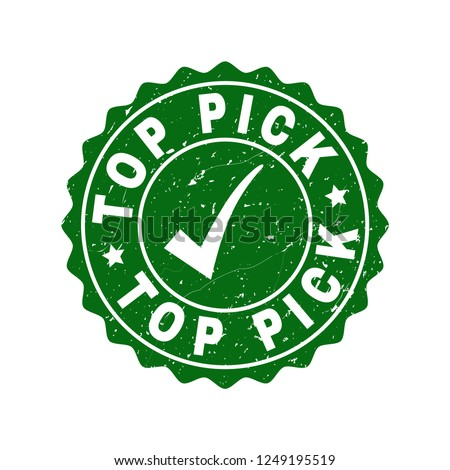 Vector Top Pick grunge stamp seal with tick inside. Green Top Pick imprint with draft texture. Round rubber stamp imprint. Foto d'archivio ©