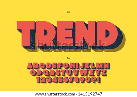Vector trend font 3d bold style for party poster, kids book, t shirt, flier, decoration, card, sale banner, printing on fabric, industrial. Cool typeface. Trendy alphabet. Vector 10 eps