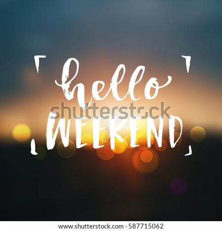 """Vector trendy hand lettering poster. Hand drawn calligraphy """"hello weekend"""""""
