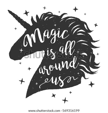 Vector unicorn head silhouette with text. Inspirational illustration design for print, banner, poster. Magic is all around us phrase on unicorn.