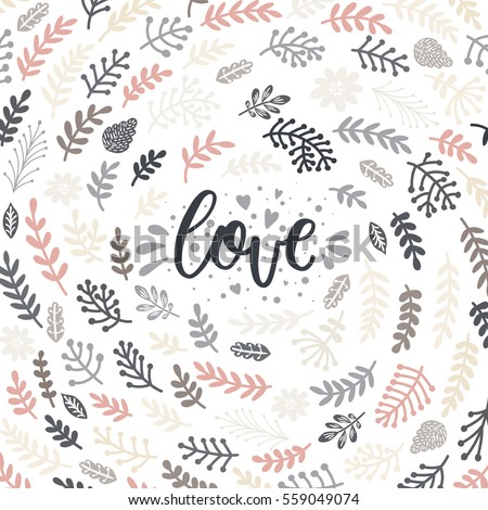 Vector Valentines Day card. Hand drawn letters, branches, flowers. Romantic quote for design greeting cards, save the date invitations.