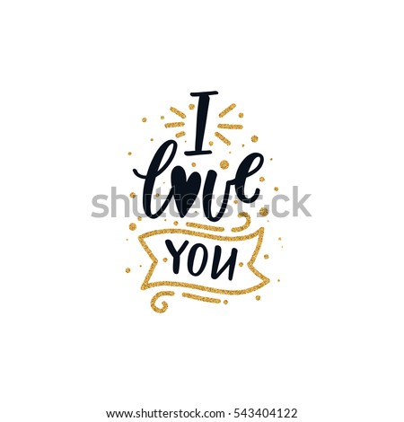Vector Valentines Day text with glitter elements. Shine hand drawn letters, Black and gold. I love you. Romantic quote for design greeting cards, tattoo, holiday invitations
